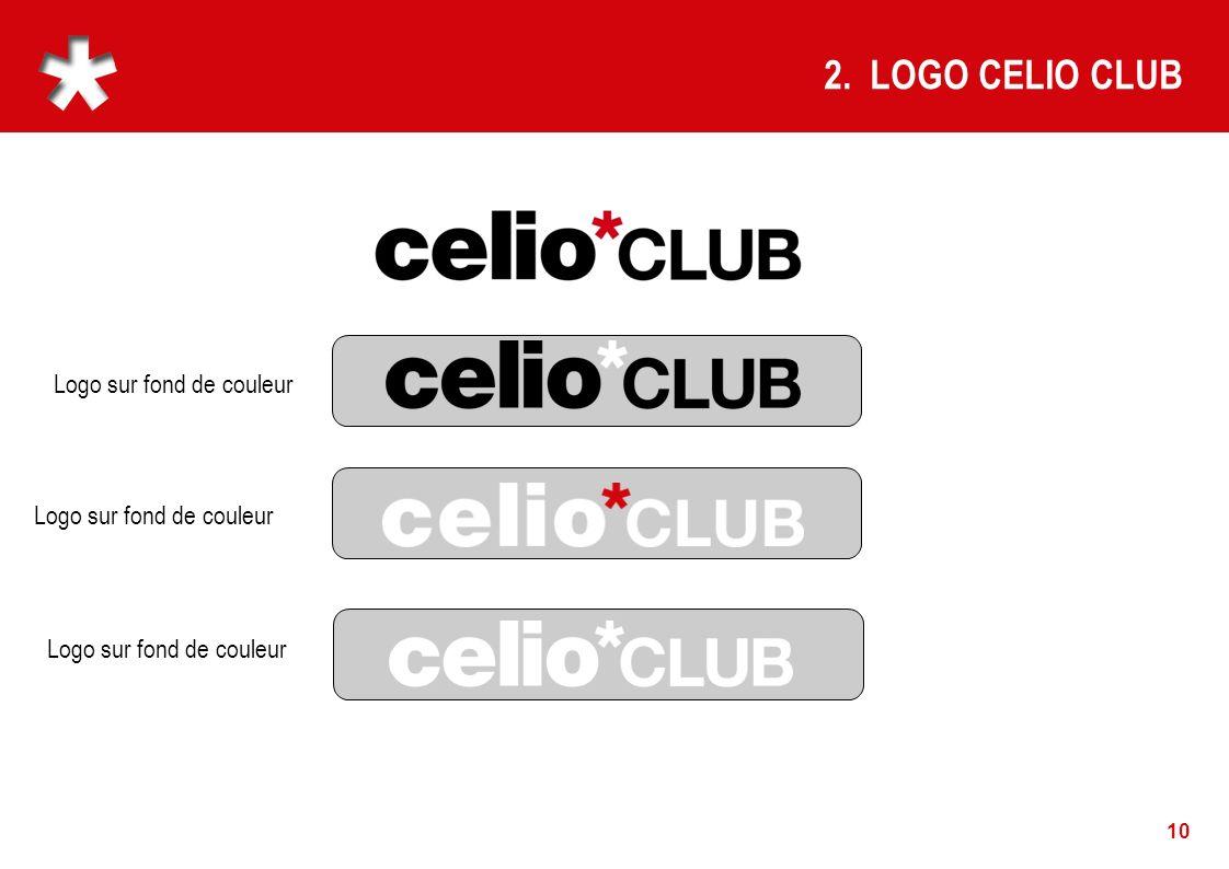 2. LOGO CELIO CLUB Logo sur fond de couleur Logo sur fond de couleur