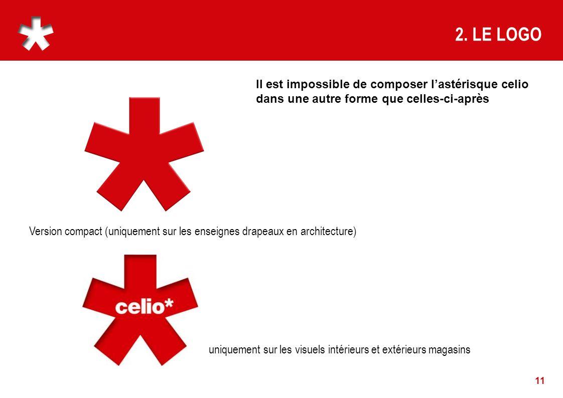 2. LE LOGO Il est impossible de composer l'astérisque celio dans une autre forme que celles-ci-après.