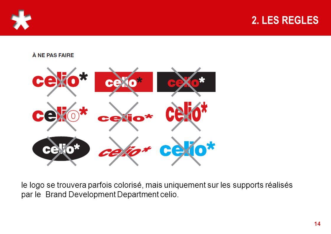 2. LES REGLES le logo se trouvera parfois colorisé, mais uniquement sur les supports réalisés.