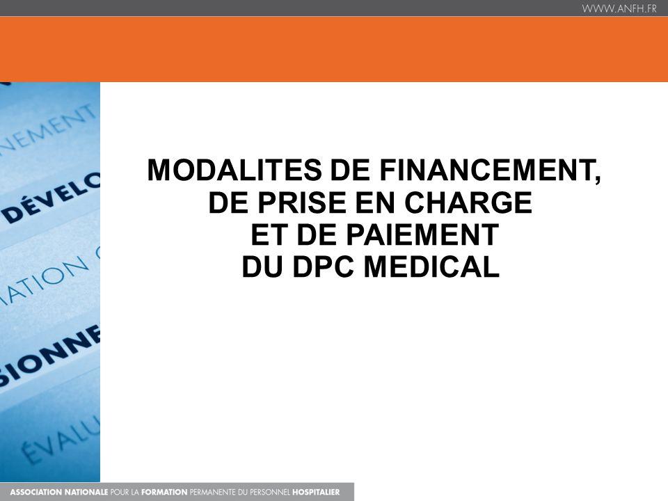MODALITES DE FINANCEMENT, DE PRISE EN CHARGE ET DE PAIEMENT DU DPC MEDICAL