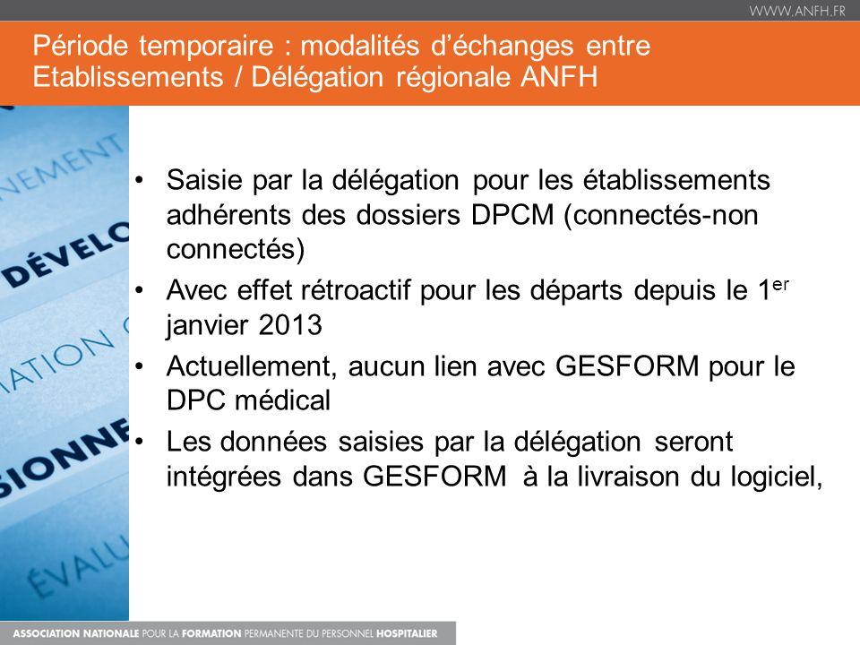 Période temporaire : modalités d'échanges entre Etablissements / Délégation régionale ANFH