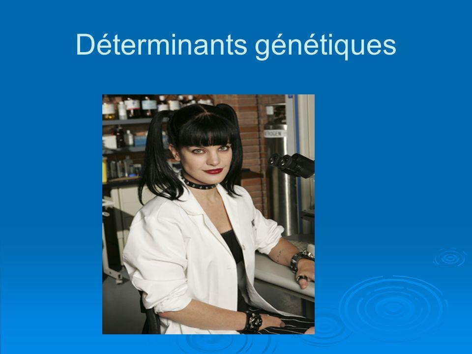 Déterminants génétiques