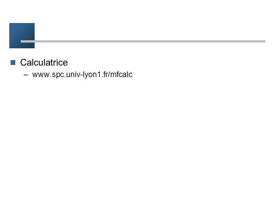 Calculatrice www.spc.univ-lyon1.fr/mfcalc