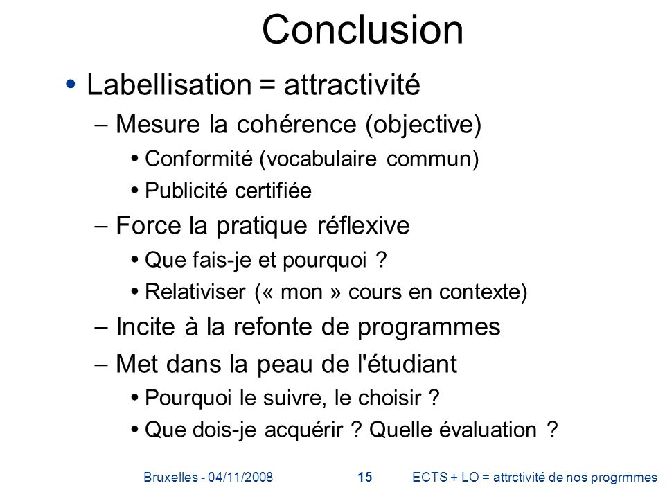 Conclusion Labellisation = attractivité