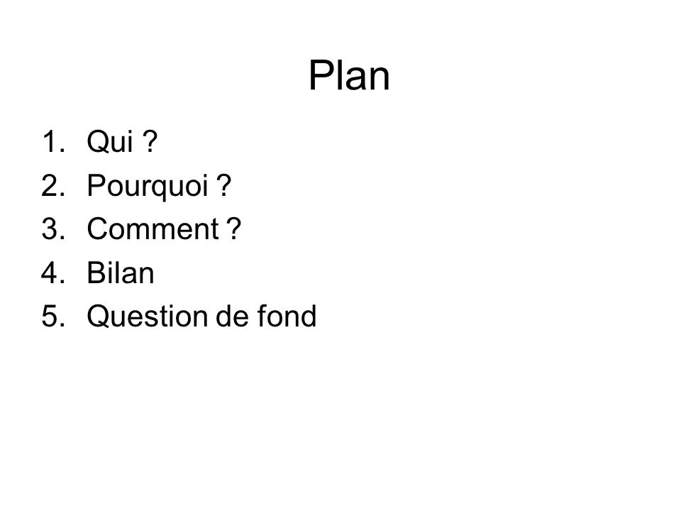 Plan Qui Pourquoi Comment Bilan Question de fond