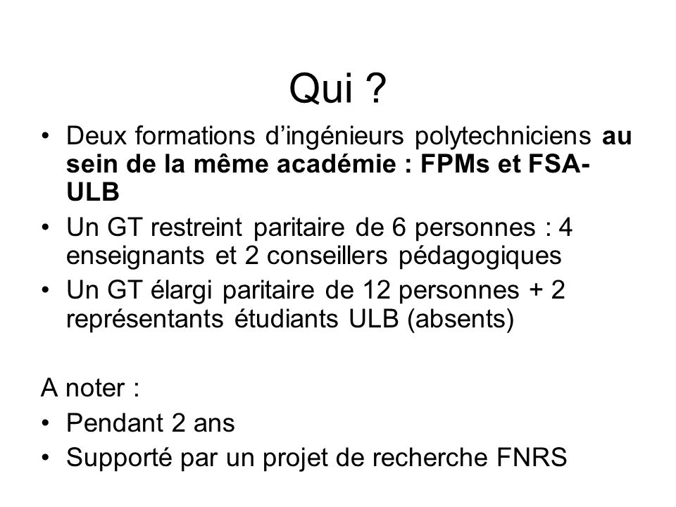 Qui Deux formations d'ingénieurs polytechniciens au sein de la même académie : FPMs et FSA- ULB.