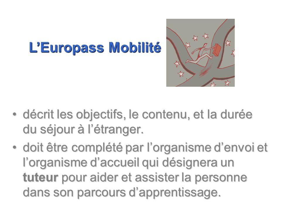 L'Europass Mobilité décrit les objectifs, le contenu, et la durée du séjour à l'étranger.