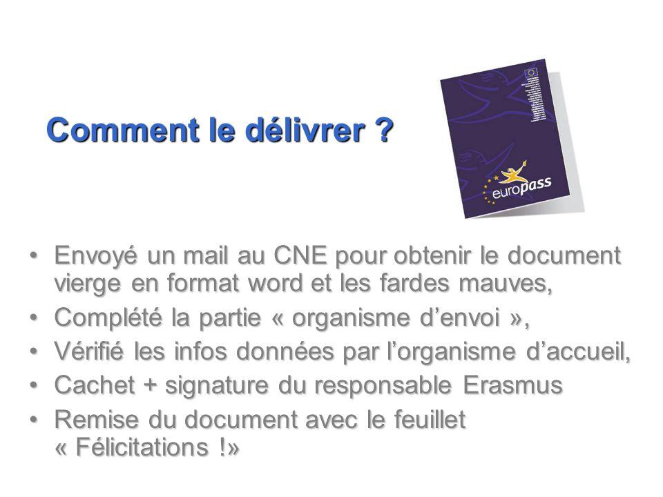 Comment le délivrer Envoyé un mail au CNE pour obtenir le document vierge en format word et les fardes mauves,