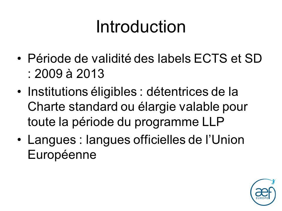 Introduction Période de validité des labels ECTS et SD : 2009 à 2013