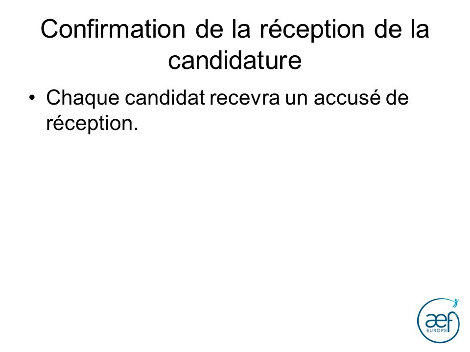 Confirmation de la réception de la candidature