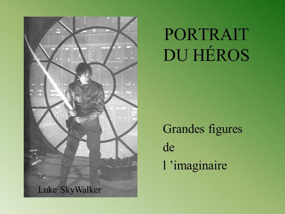 PORTRAIT DU HÉROS Grandes figures de l 'imaginaire Luke SkyWalker
