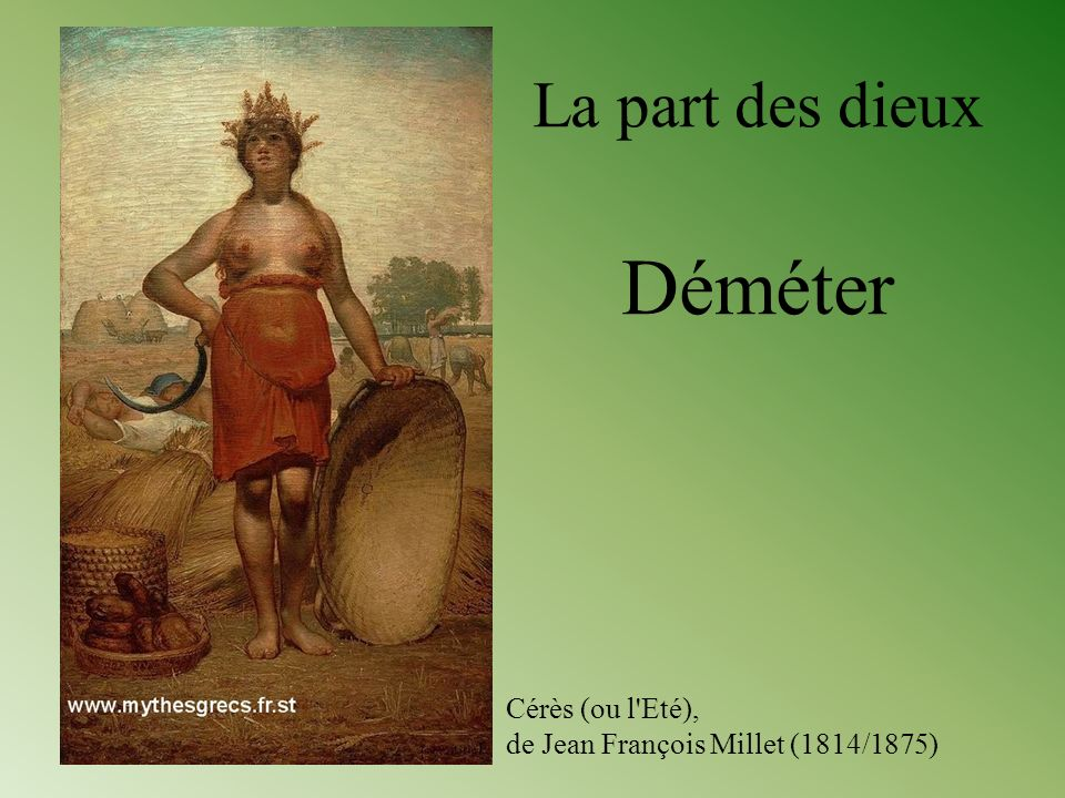 Déméter La part des dieux Cérès (ou l Eté),
