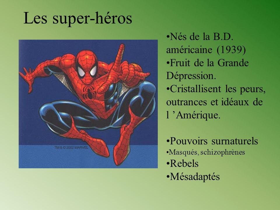 Les super-héros Nés de la B.D. américaine (1939) Fruit de la Grande