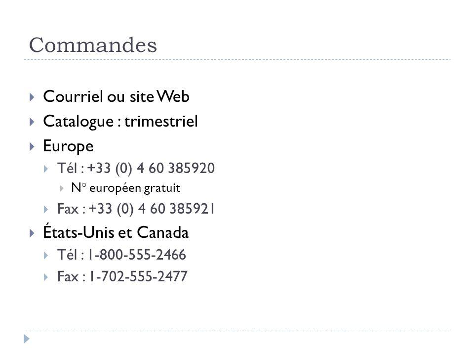 Commandes Courriel ou site Web Catalogue : trimestriel Europe