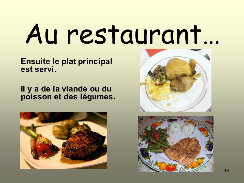 Au restaurant… Ensuite le plat principal est servi.