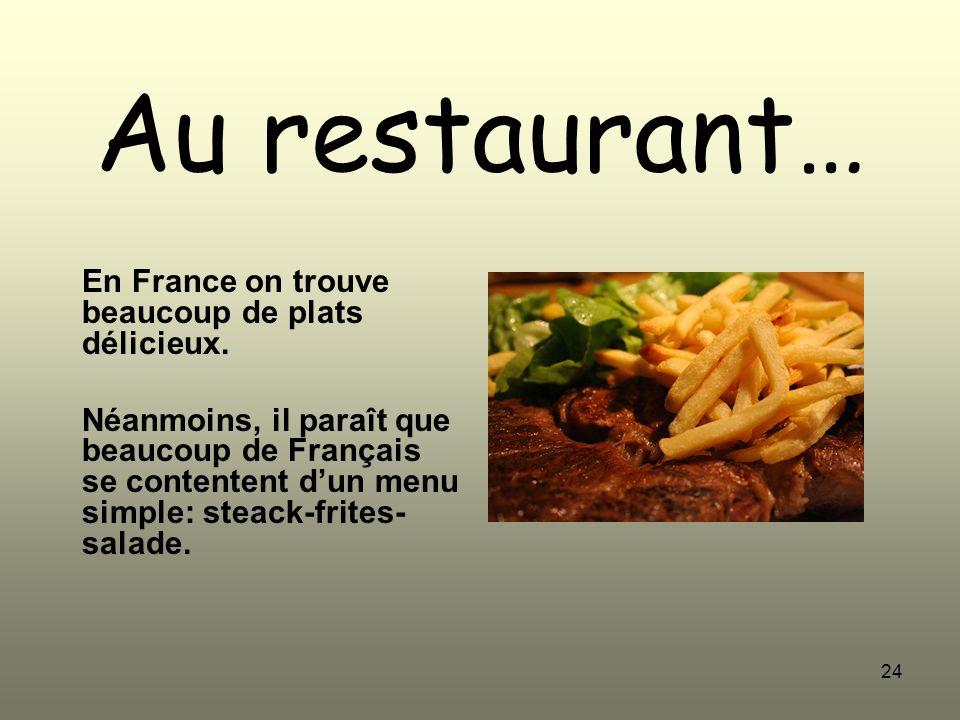 Au restaurant… En France on trouve beaucoup de plats délicieux.