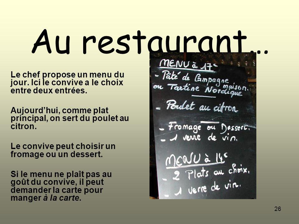 Au restaurant… Le chef propose un menu du jour. Ici le convive a le choix entre deux entrées.