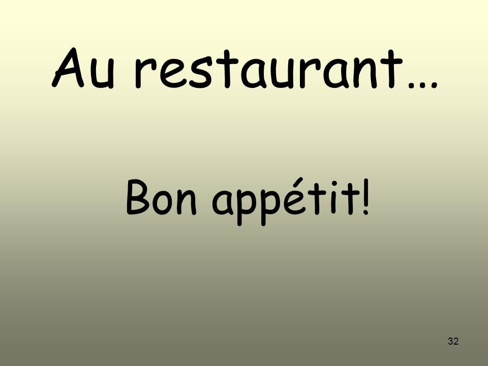 Au restaurant… Bon appétit!