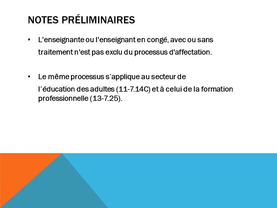 Notes préliminaires L enseignante ou l enseignant en congé, avec ou sans. traitement n est pas exclu du processus d affectation.