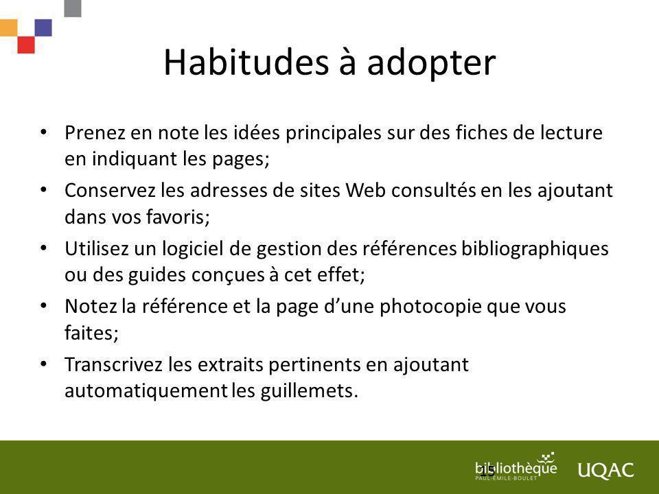 Habitudes à adopter Prenez en note les idées principales sur des fiches de lecture en indiquant les pages;