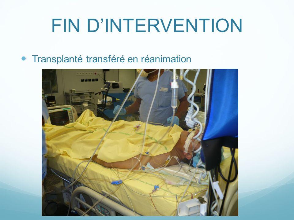 FIN D'INTERVENTION Transplanté transféré en réanimation