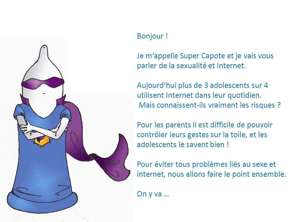Bonjour ! Je m'appelle Super Capote et je vais vous parler de la sexualité et Internet.