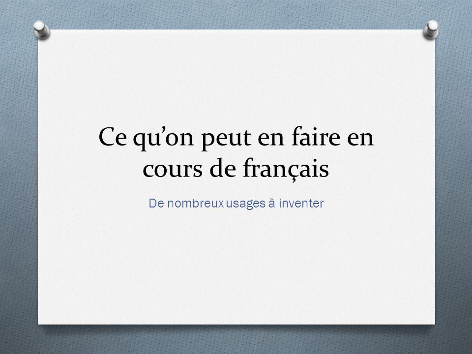 Ce qu'on peut en faire en cours de français