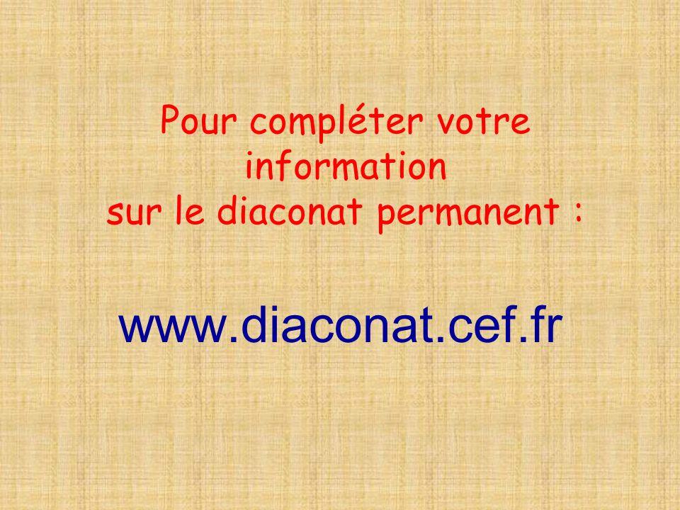 Pour compléter votre information sur le diaconat permanent :