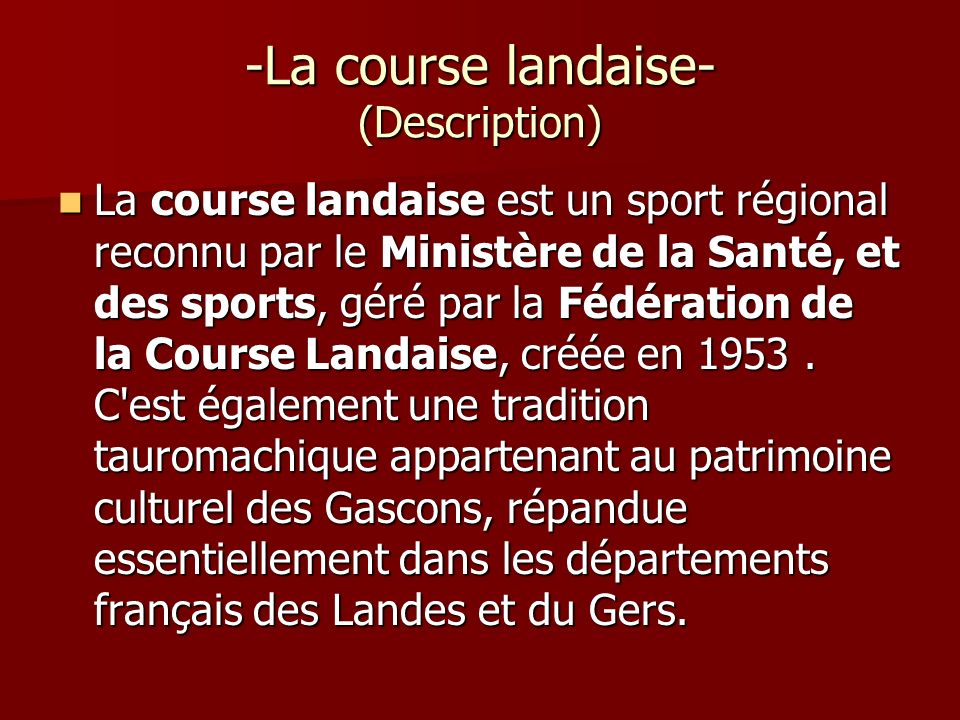 -La course landaise- (Description)