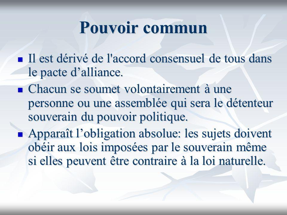 Pouvoir commun Il est dérivé de l accord consensuel de tous dans le pacte d'alliance.