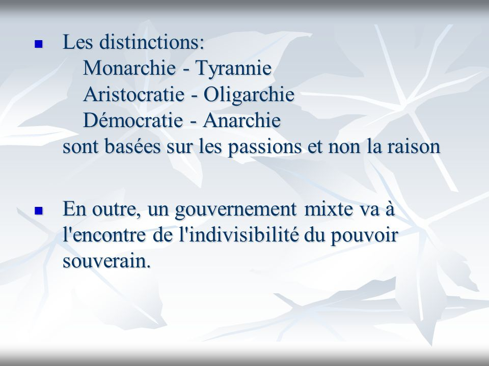 Les distinctions:. Monarchie - Tyrannie. Aristocratie - Oligarchie