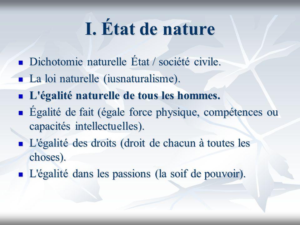 I. État de nature Dichotomie naturelle État / société civile.
