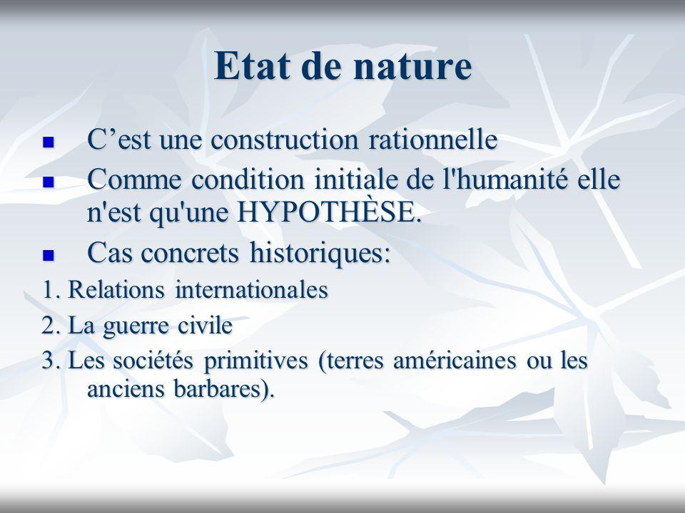 Etat de nature C'est une construction rationnelle