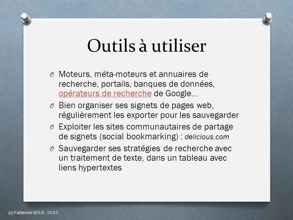 Outils à utiliser Moteurs, méta-moteurs et annuaires de recherche, portails, banques de données, opérateurs de recherche de Google…