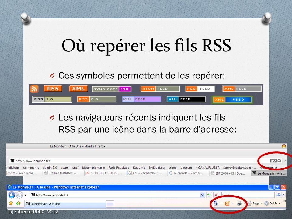 Où repérer les fils RSS Ces symboles permettent de les repérer: