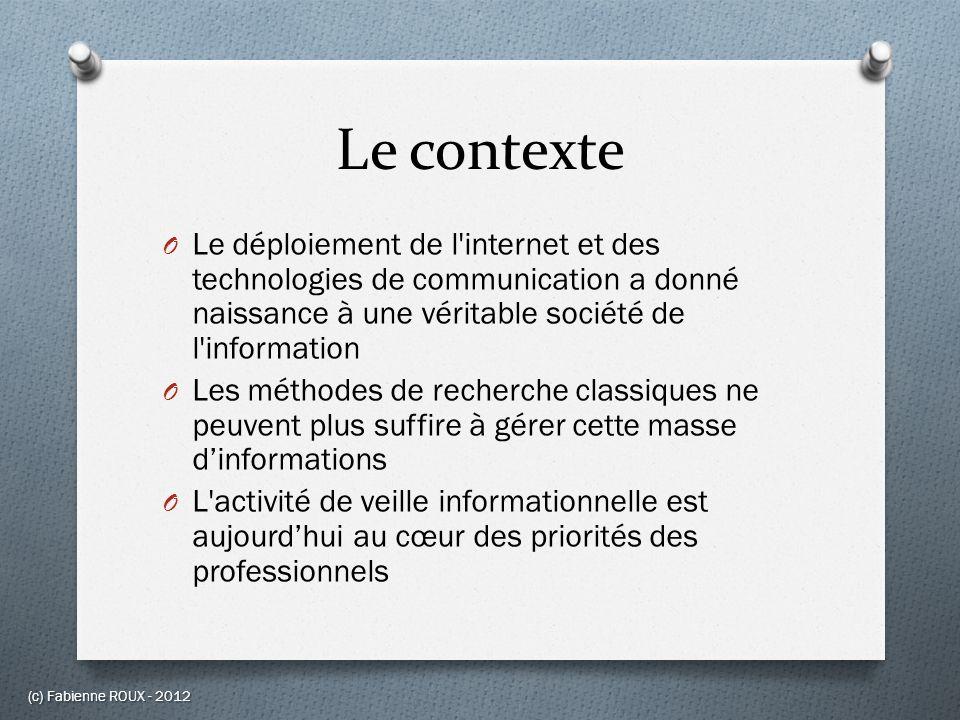 Le contexte Le déploiement de l internet et des technologies de communication a donné naissance à une véritable société de l information.