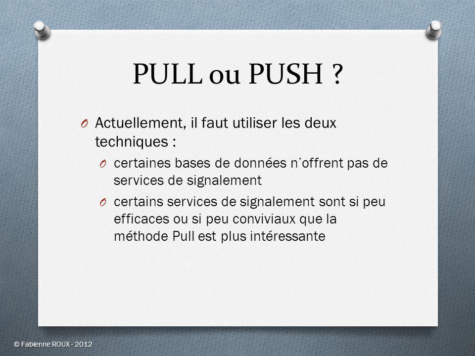 PULL ou PUSH Actuellement, il faut utiliser les deux techniques :