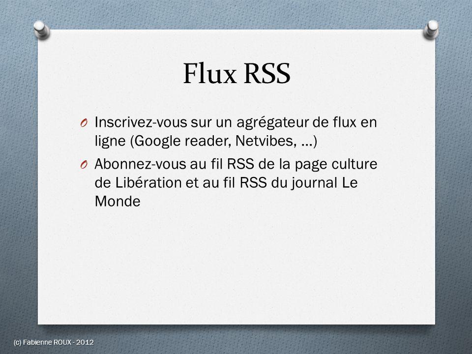 Flux RSS Inscrivez-vous sur un agrégateur de flux en ligne (Google reader, Netvibes, …)
