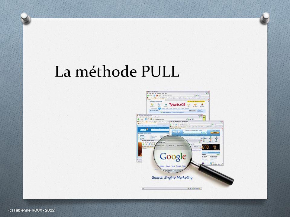 La méthode PULL (c) Fabienne ROUX - 2012