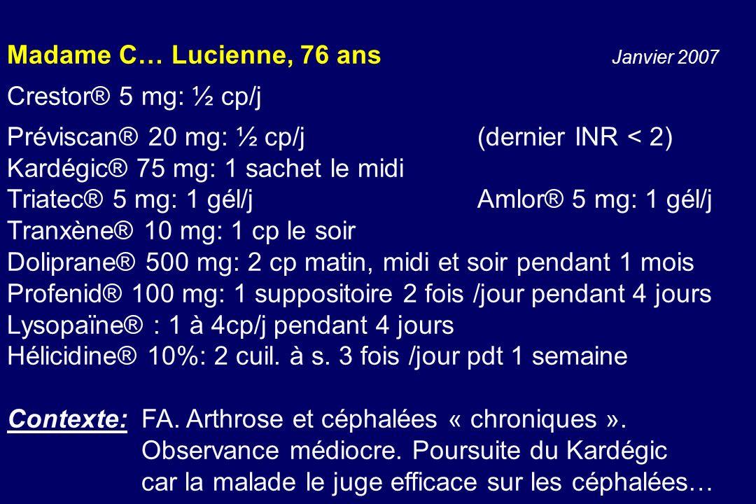 Madame C… Lucienne, 76 ans Janvier 2007