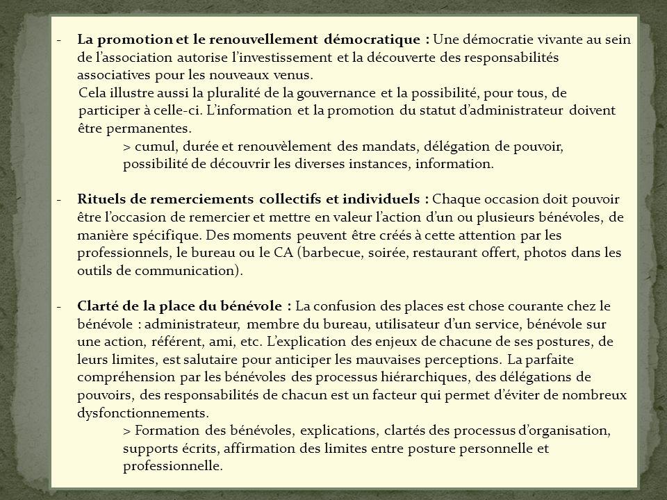 La promotion et le renouvellement démocratique : Une démocratie vivante au sein de l'association autorise l'investissement et la découverte des responsabilités associatives pour les nouveaux venus.