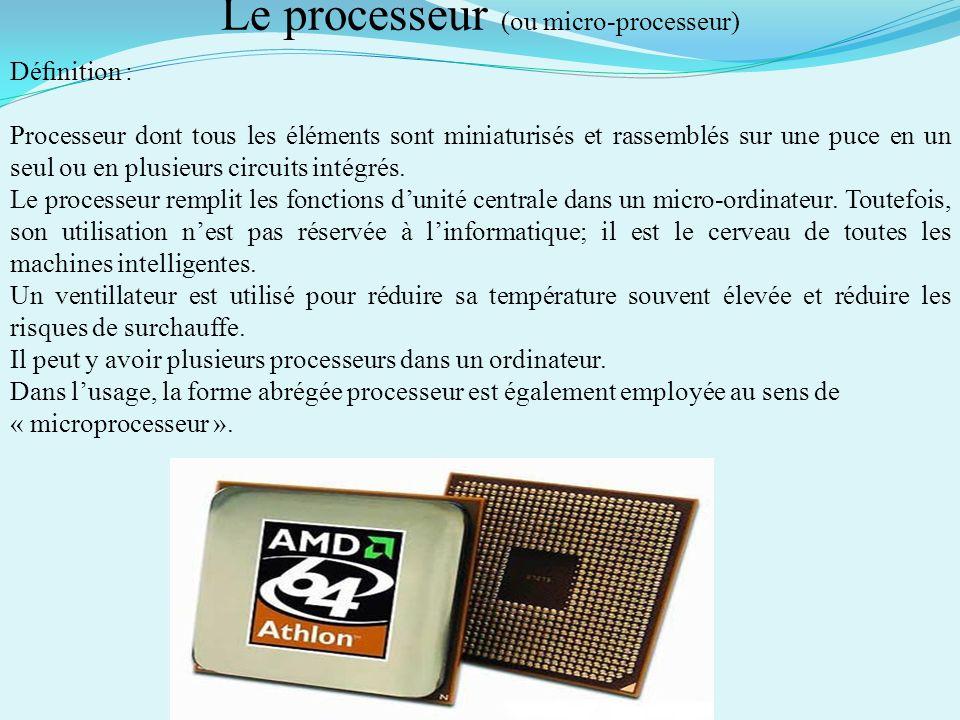 Le processeur (ou micro-processeur)