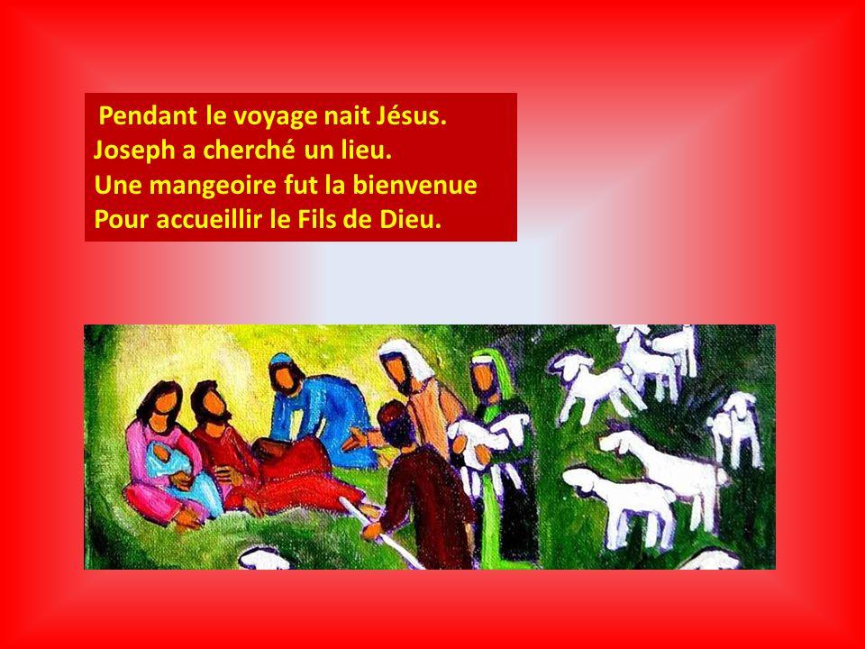 Pendant le voyage nait Jésus. Joseph a cherché un lieu