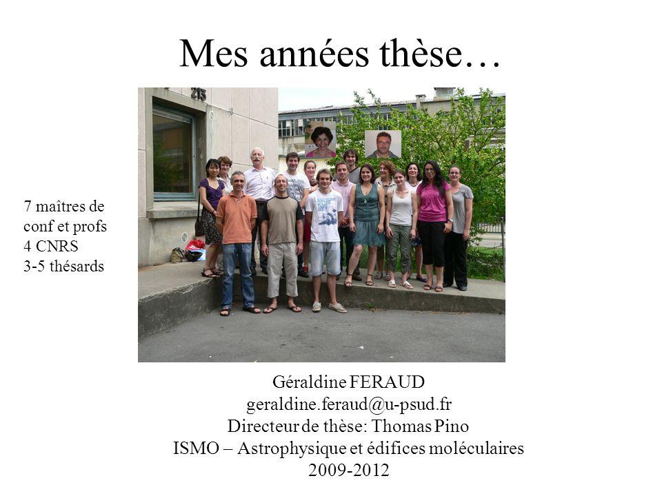 Mes années thèse… Géraldine FERAUD geraldine.feraud@u-psud.fr