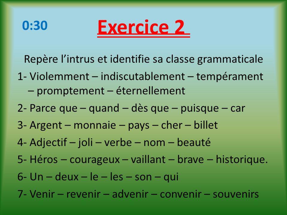 Exercice 2 0:30.