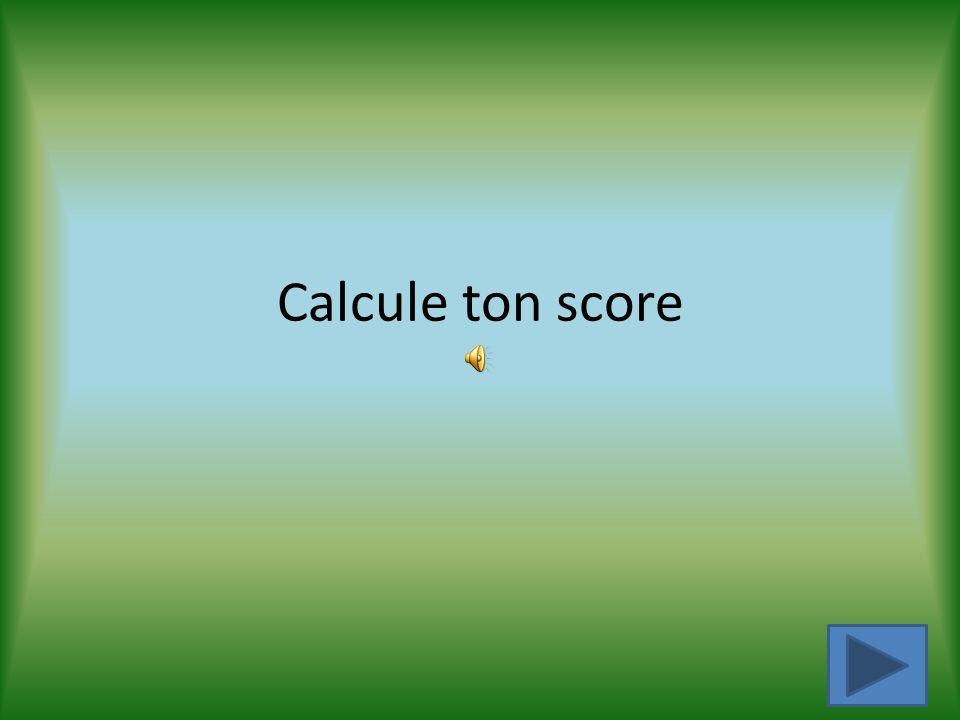 Calcule ton score