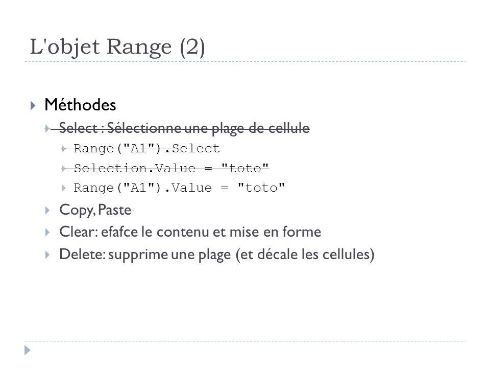 L objet Range (2) Méthodes Select : Sélectionne une plage de cellule