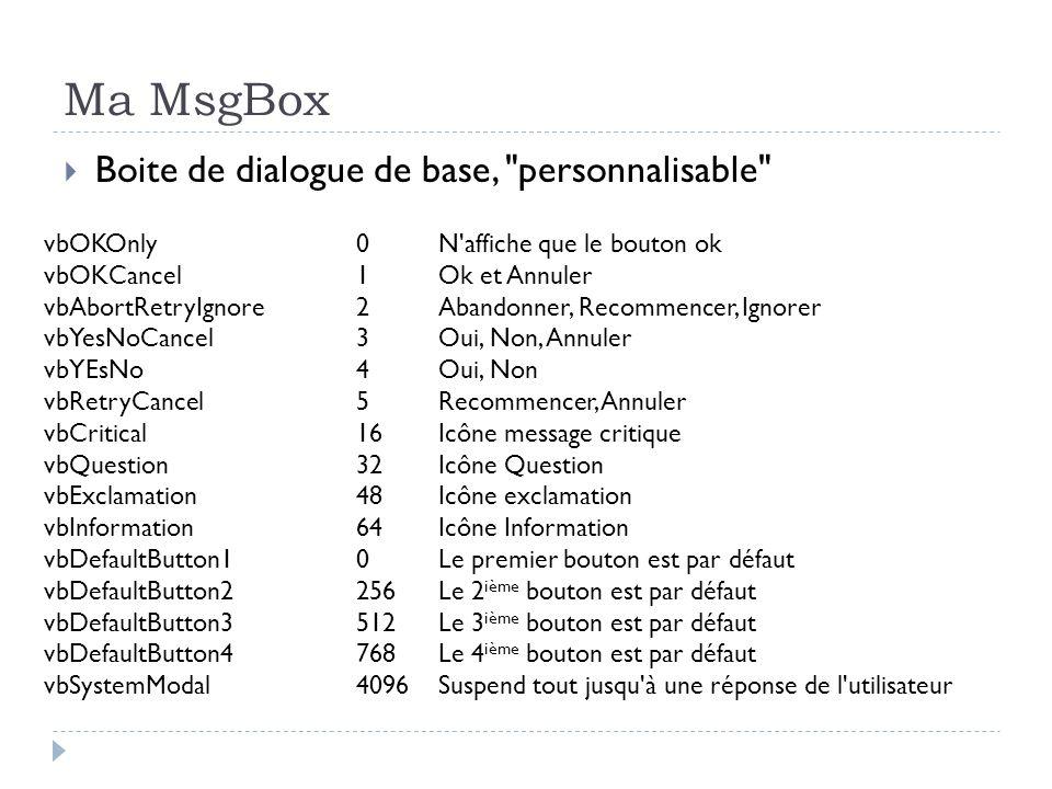 Ma MsgBox Boite de dialogue de base, personnalisable vbOKOnly