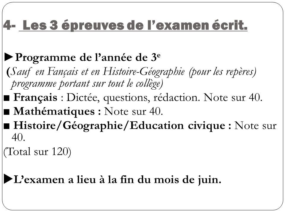 4- Les 3 épreuves de l'examen écrit.