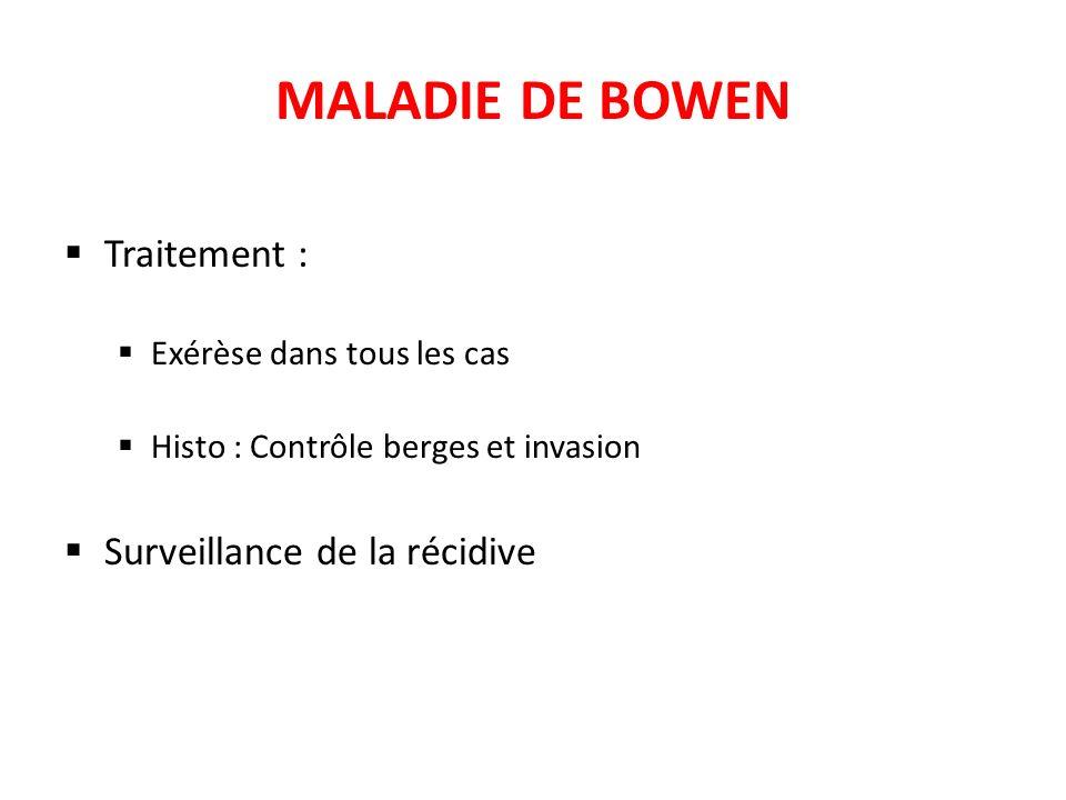 MALADIE DE BOWEN Traitement : Surveillance de la récidive